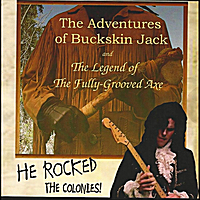 The Adventures of Buckskin Jack and the Legend of the Fully-Grooved Axe Soundtrack